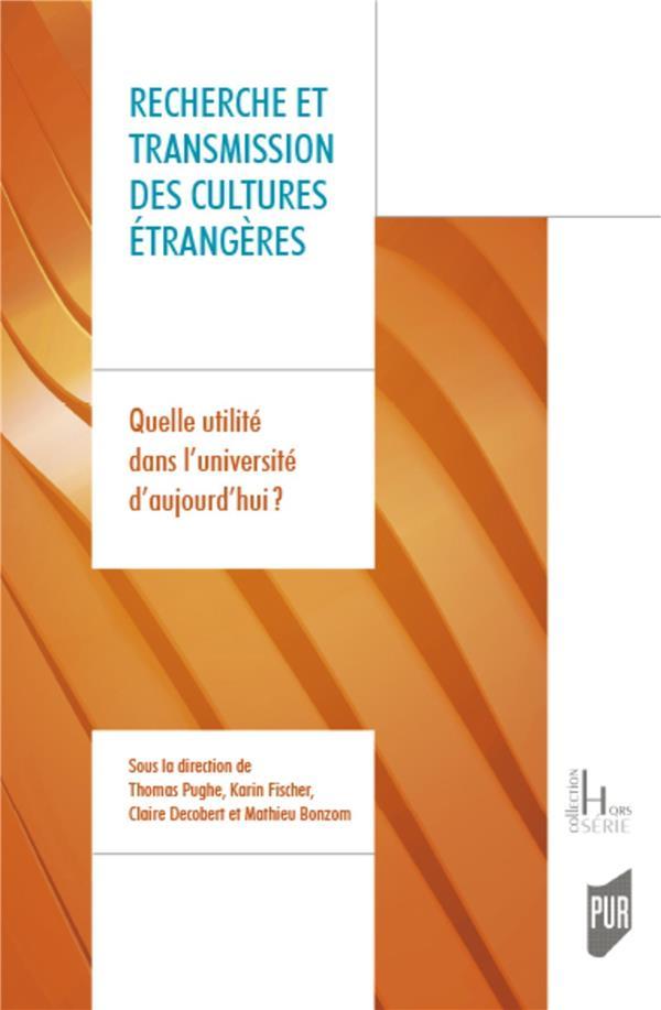 Recherche et transmission des cultures étrangères ; quelle utilité dans l'université d'aujourd'hui?