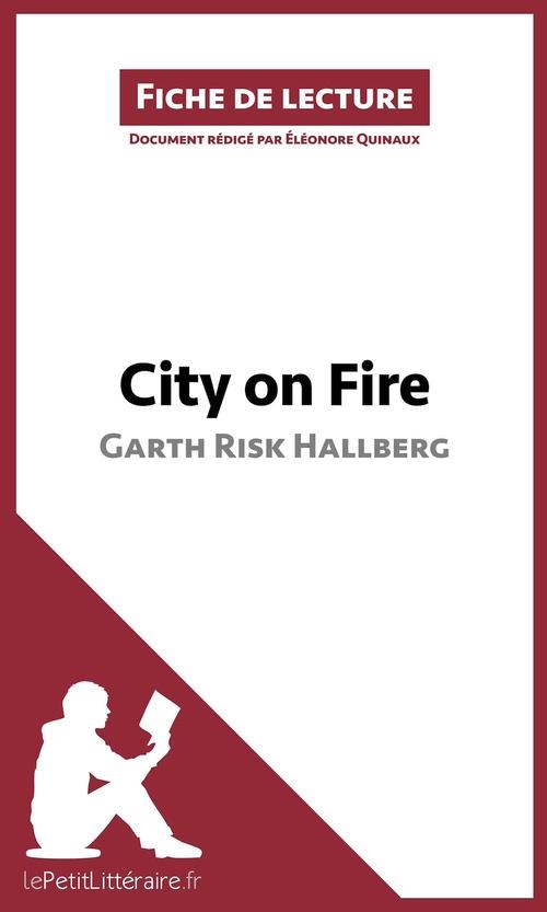 City on fire de Garth Risk Hallberg ; résumé complet et analyse détaillée de l'oeuvre