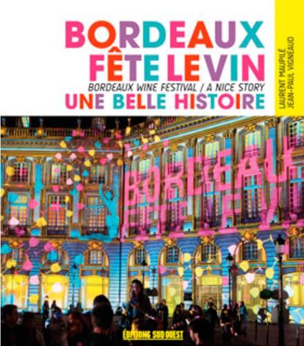 Bordeaux fête le vin, une belle histoire