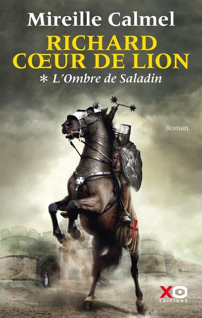 Richard Coeur de Lion t.1 ; l'ombre de Saladin