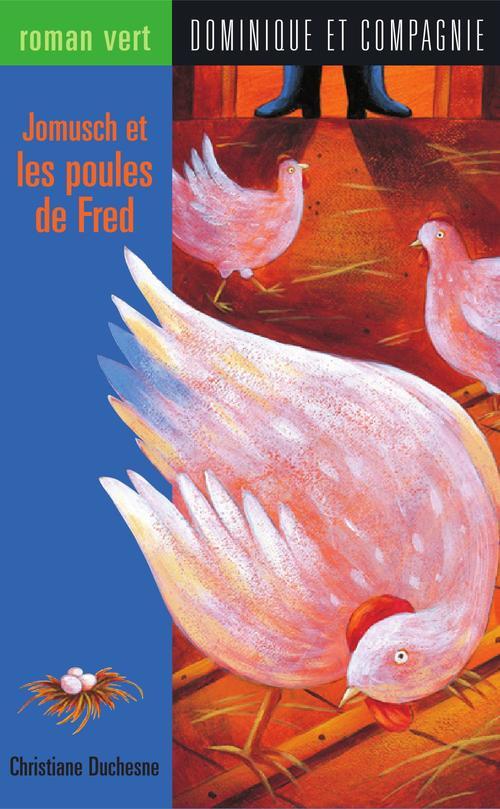 Jomush et les poules de Fred