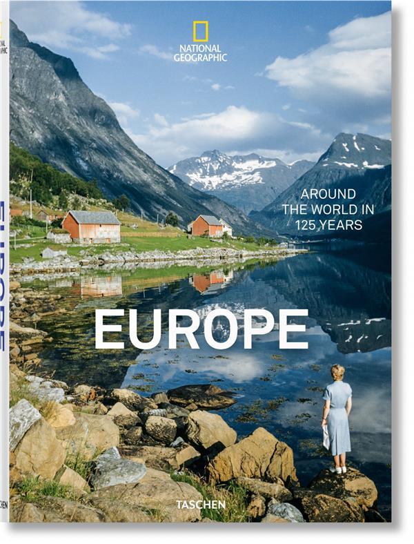 National Geographie ; Europe ; le tour du monde en 125 ans