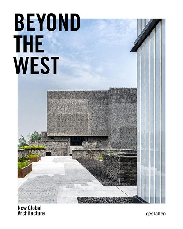 Beyond the west ; new global architecture