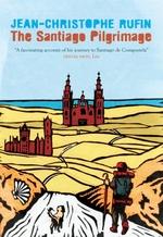 Vente Livre Numérique : The Santiago Pilgrimage  - Jean-Christophe Rufin