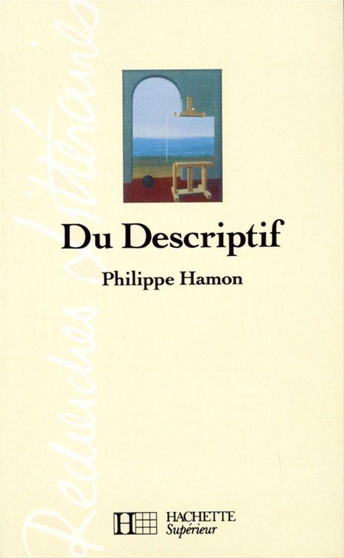 Du descriptif - Edition 1993  - Philippe Hamon