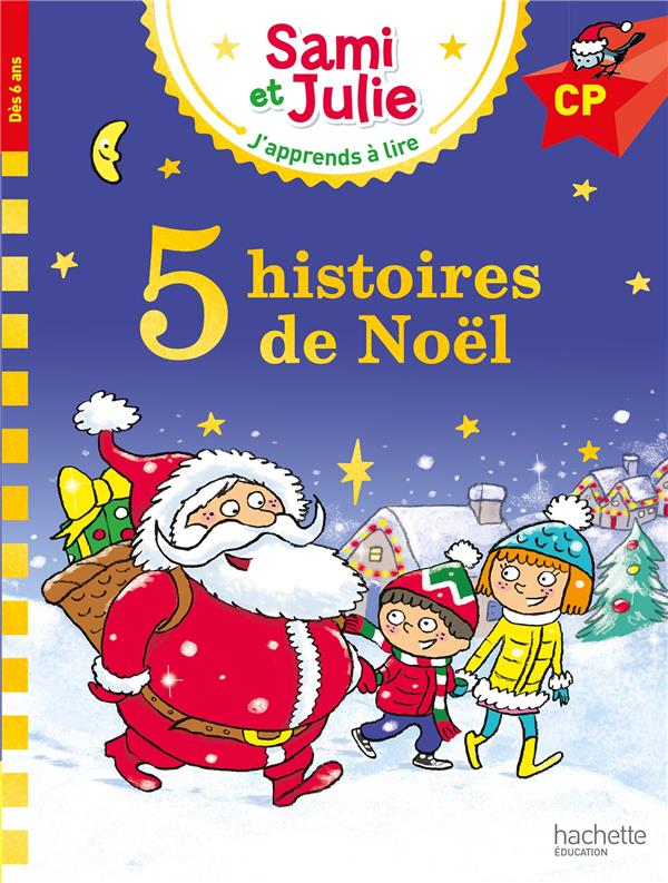 J'apprends à lire avec Sami et Julie ; 5 histoires de Noël