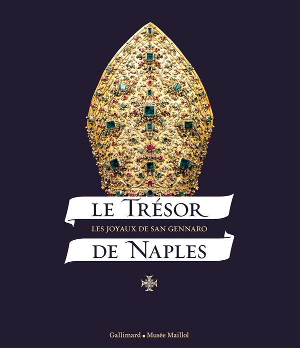 Le trésor de Naples ; les joyaux de San Gennaro