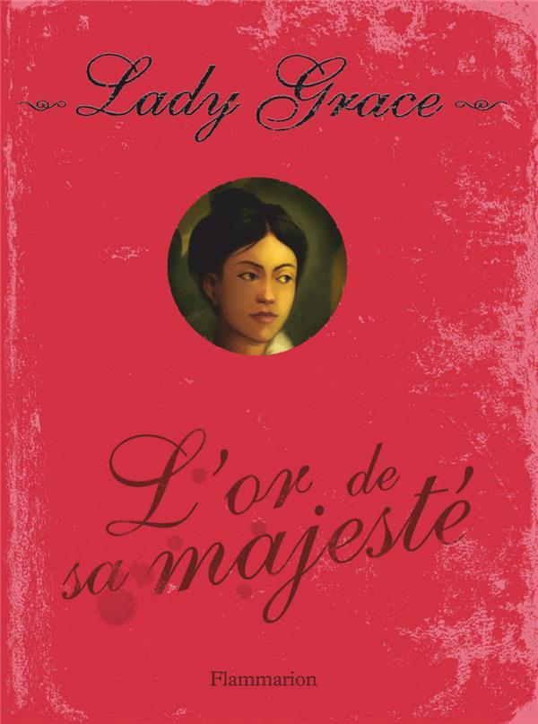 Lady Grace t.7 ; l'or de sa majesté