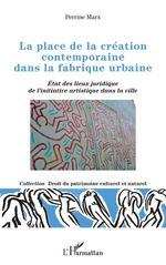 Vente EBooks : La place de la création contemporaine dans la fabrique urbaine  - Perrine Marx
