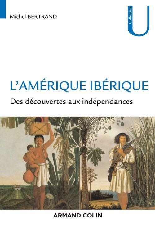L'Amérique ibérique ; 1492-1708