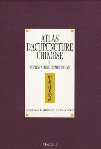 Atlas d'acupuncture chinoise t.1 ; topographie des méridiens
