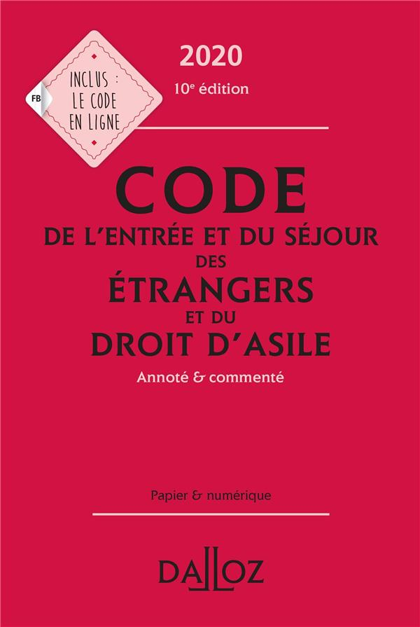Code de l'entrée et du séjour des étrangers et du droit d'asile ; annoté et commenté (édition 2020)