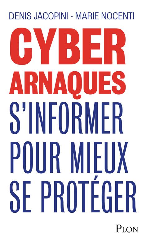 Cyber arnaques ; s'informer pour mieux se protéger