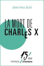 Vente EBooks : La mort de Charles X  - Jean-Paul BLED