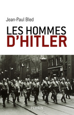 Vente EBooks : Les hommes d'Hitler  - Jean-Paul BLED