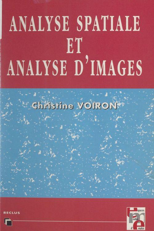 Analyse spatiale et analyse d'images par la morphologie mathématique