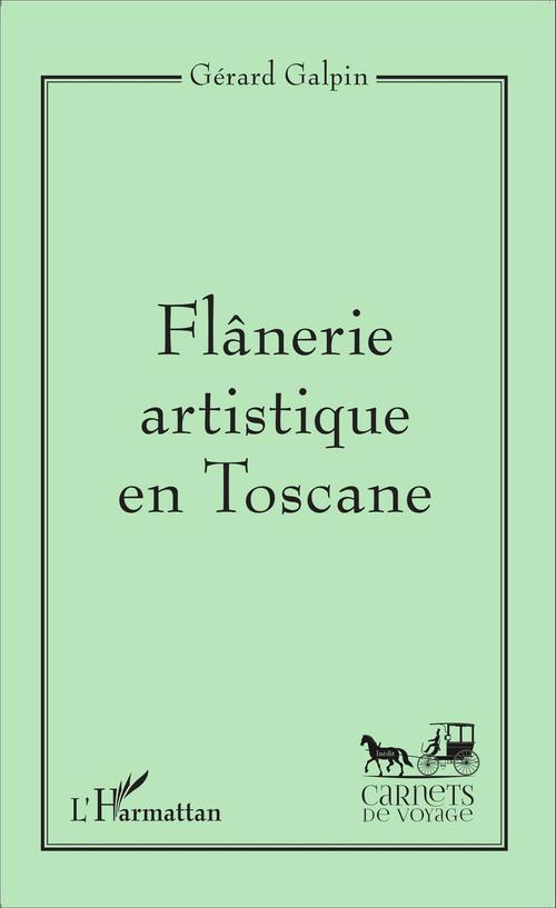 Flânerie artistique en Toscane