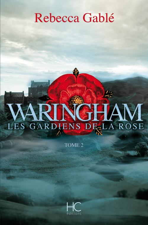 Waringham t.2 ; les gardiens de la rose