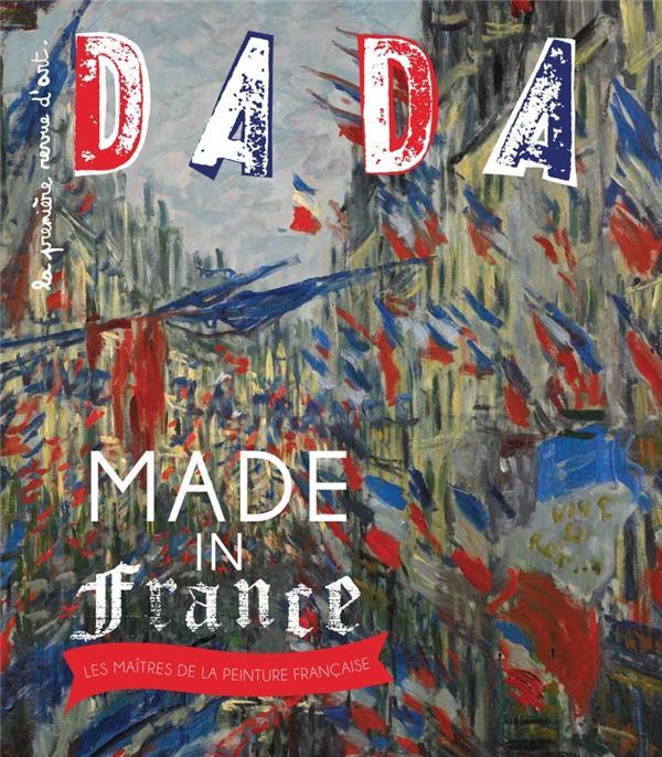 Revue dada n.203 ; made in france ! les maitres de la peinture francaise