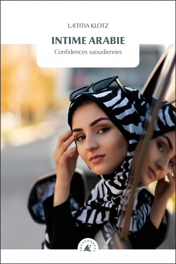 intime arabie ; confidences saoudiennes