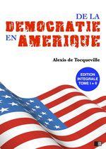 Vente Livre Numérique : La Démocratie en Amérique - Édition intégrale  - Alexis de TOCQUEVILLE