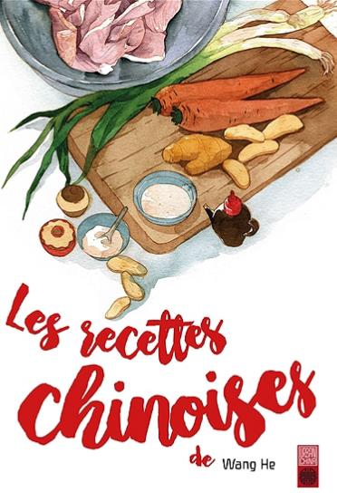 Les recettes chinoises de monsieur Wang He