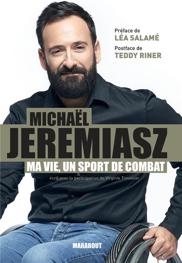 MA VIE EST UN SPORT DE COMBAT JEREMIASZ, MICHAEL