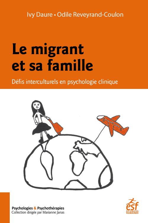 Le migrant et sa famille ; défis interculturels en psychologie clinique