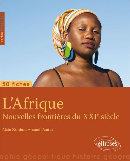50 fiches de géopolitique ; l'Afrique, nouvelle frontière du XXIe siècle