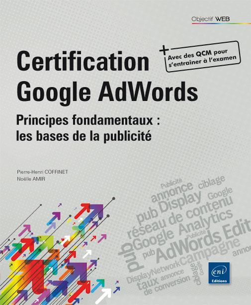 Certification Google Adwords ; Principes Fondamentaux : Les Bases De La Publicite