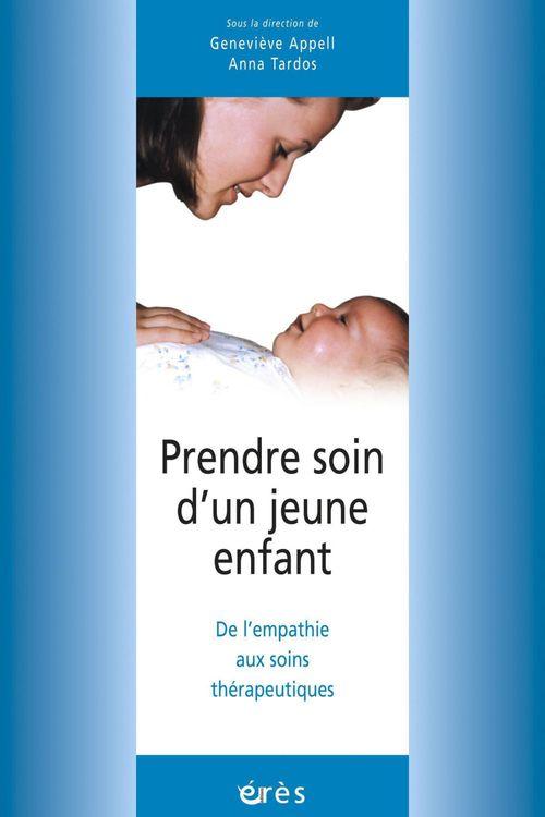 Prendre soin d'un jeune enfant ; de l'empathie aux soins thérapeutiques