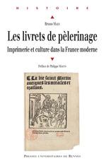 Les livrets de pèlerinage ; imprimerie et culture dans la France moderne