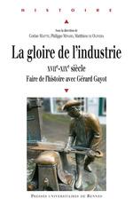 La gloire de l´industrie  - Corine Maitte - Matthieu de Oliveira - Philippe Minard