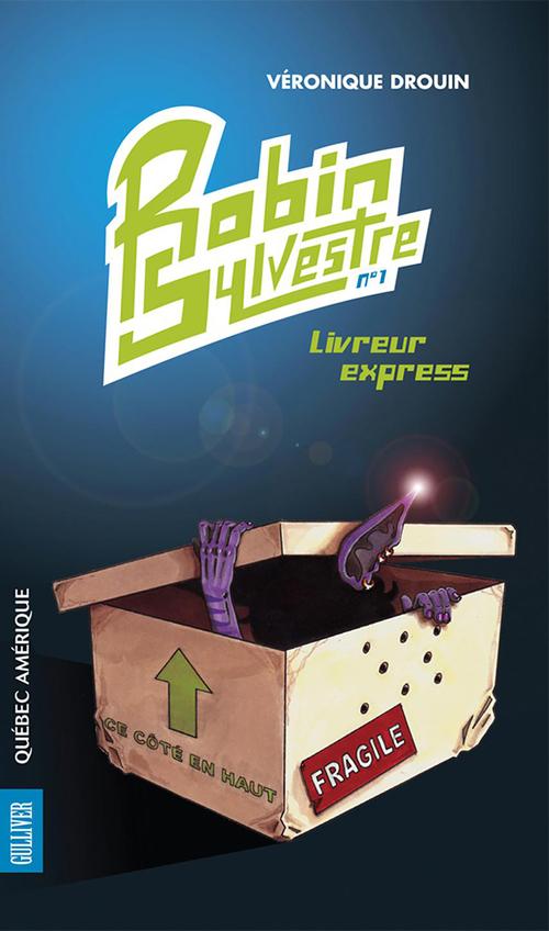Robin Sylvestre t.1 ; livreur express