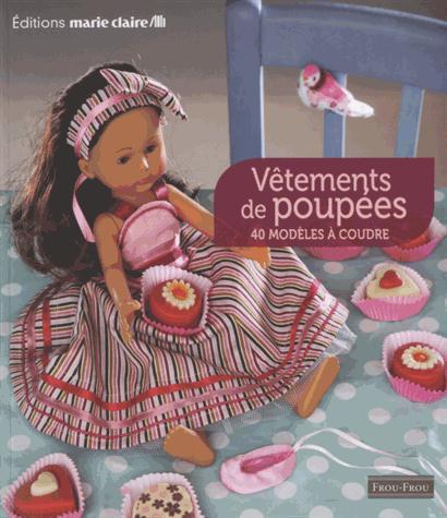 Vetements De Poupees ; 40 Modeles A Coudre