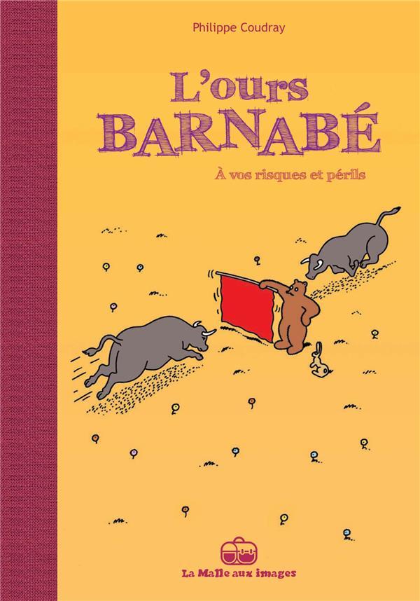 L'ours Barnabé T.14 ; à vos risques et périls