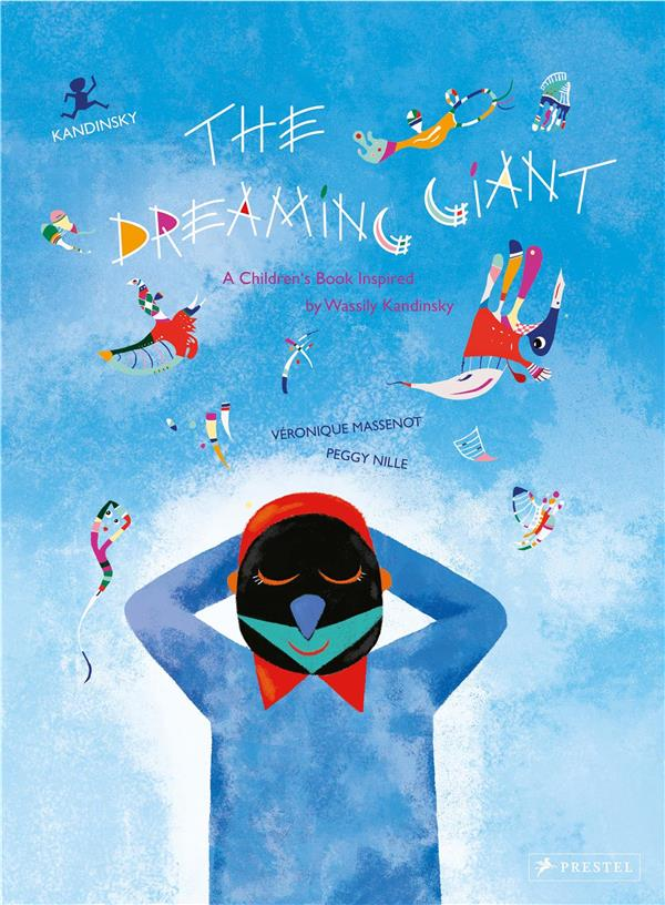 The dreaming giant a children s book inspired by wassily kandinsky