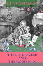 Vente EBooks : The Nutcracker and The Mouse King  - E.T.A. Hoffmann