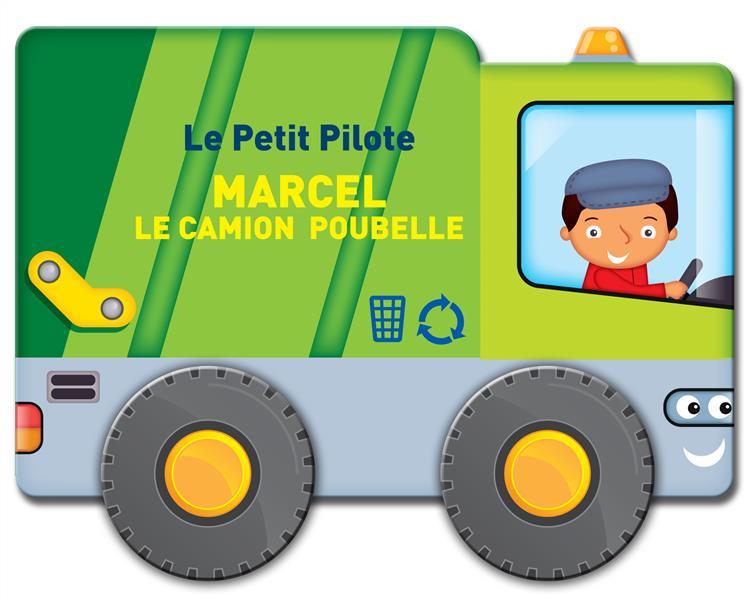 le petit pilote ; Marcel le camion-poubelle