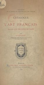 Catalogue de l'art français dans les musées russes  - Louis Réau