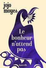Vente Livre Numérique : Le bonheur n'attend pas  - Jojo Moyes