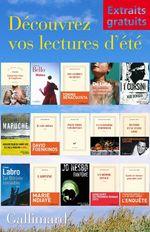 Vente EBooks : Extraits gratuits - Lectures d'été Gallimard  - David FOENKINOS - Caryl Férey - Alix Deniger - Martin Amis - Erri De Luca - Francois Garde - Benacquista Tonino - Antoine Bello
