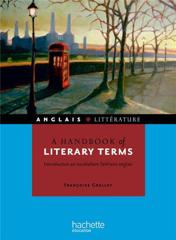 A handbook of literary terms / introduction au vocabulaire littéraire anglais