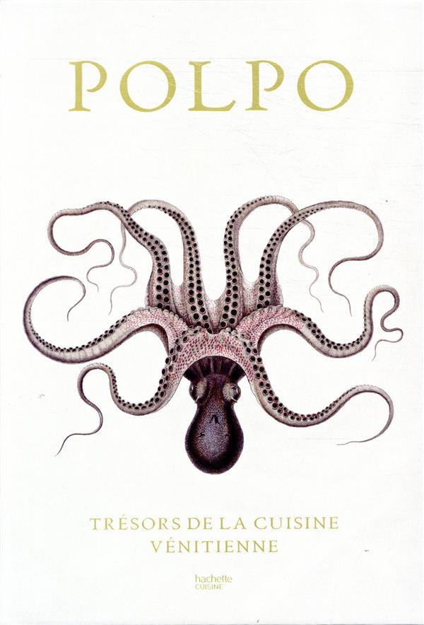 Polpo ; trésors de la cuisine vénitienne