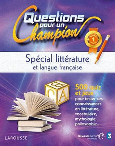 Questions Pour Un Champion ; Special Litterature Et Langue Francaise