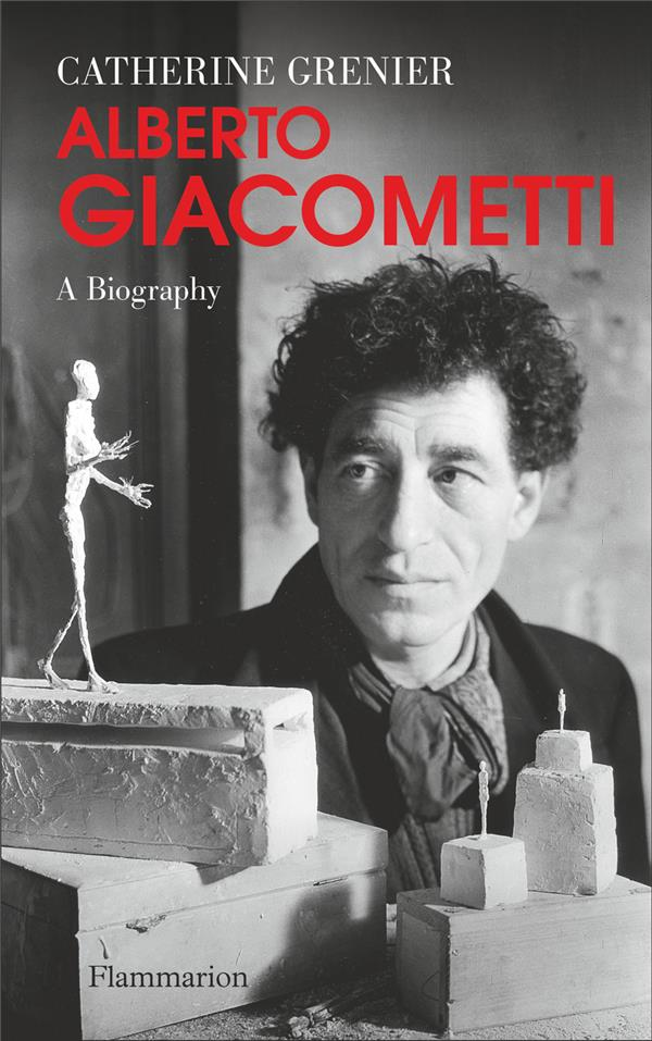 Alberto Giacometti : a biography