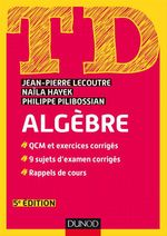 Vente EBooks : TD - Algèbre - 5e éd.  - Naïla Hayek - Jean-Pierre Lecoutre - Philippe Pilibossian