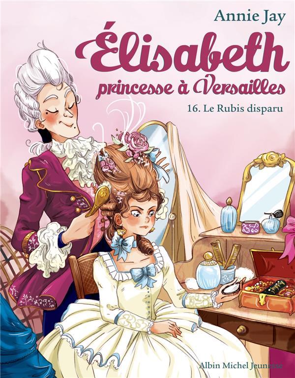 ELISABETH, PRINCESSE A VERSAILLES T.16  -  LE RUBIS DISPARU