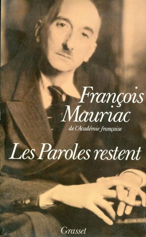 Les paroles restent  - François Mauriac