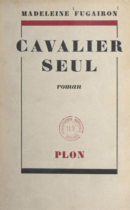 Cavalier seul  - Madeleine Fugairon